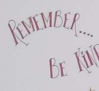 Remember... Be Kind To You Photo 2